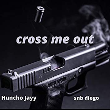 Cross Me Out
