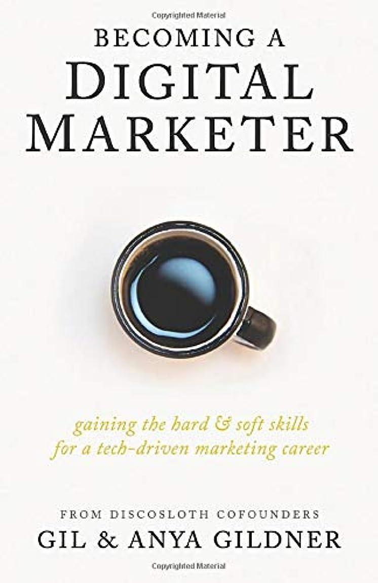 オーナメント同封する間違っているBecoming A Digital Marketer: Gaining the Hard & Soft Skills for a Tech-Driven Marketing Career