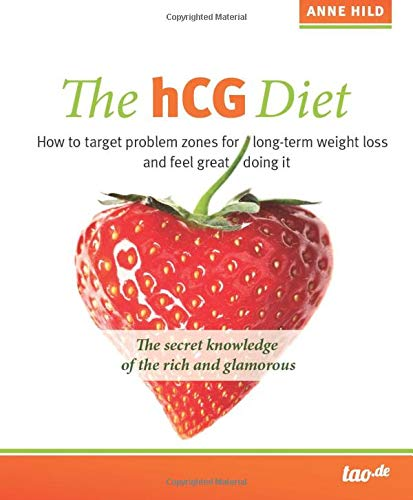 The hCG Diet: How to target problem zones for long-term weight loss and feel great doing it
