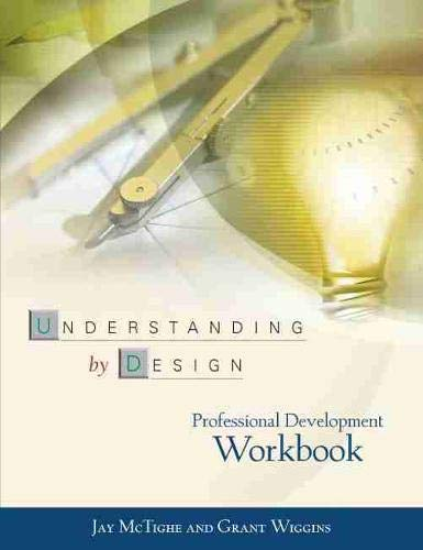 Compare Textbook Prices for Understanding by Design: Professional Development Workbook  ISBN 9780871208552 by Jay McTighe,Grant Wiggins