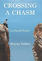 Crossing a Chasm: In Small Steps?