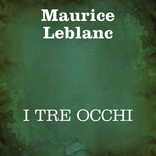 "Maurice Leblanc: ""I tre occhi"""