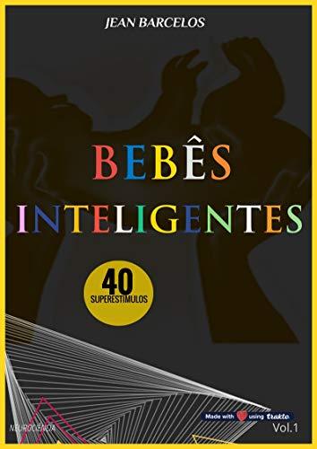 BEBÊS INTELIGENTES: 40 SUPERESTÍMULOS