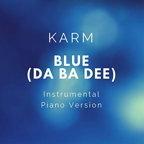 Blue (Da Ba Dee) (Piano Instrumental [Live])