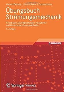 Übungsbuch Strömungsmechanik: Grundlagen, Grundgleichungen, Analytische und Numerische Lösungsmethoden (German Edition)