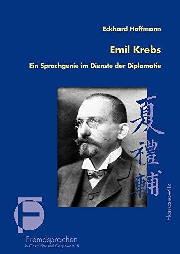 Emil Krebs: Ein Sprachgenie im Dienste der Diplomatie (Fremdsprachen in Geschichte und Gegenwart, Band 18)