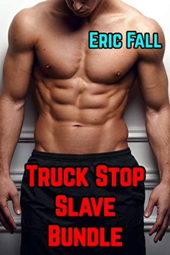 Truck Stop Slave - Trilogy Bundle: Public Gay Humiliation and Transformation Story (English Edition)