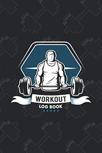 Workout Log Book: Gym Log Book, Fitness Training Log Book, Home Workout Log Book and Fitness Journal, Strength, Cardio, Nutrition Tracking, ... Tracker, Fitness Planner, Exercise Log Book