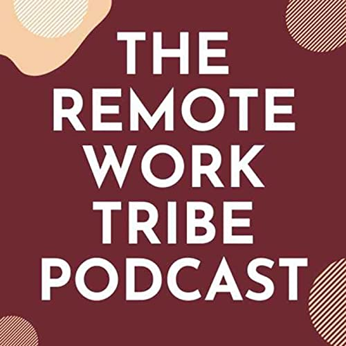 The Remote Work Tribe Podcast