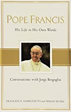 By Sergio Rubin Pope Francis: Conversations with Jorge Bergoglio: His Life in His Own Words (Tra) [Hardcover]