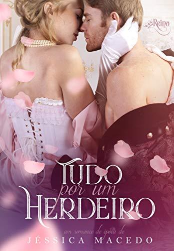 Tudo por um herdeiro (Portuguese Edition)
