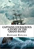 'Captains Courageous': A Story of the Grand Banks : Annotated (English Edition)