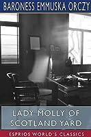 Lady Molly of Scotland Yard (Esprios Classics)