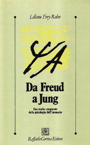 Da Freud a Jung. Uno studio comparato della psicologia dell'inconscio