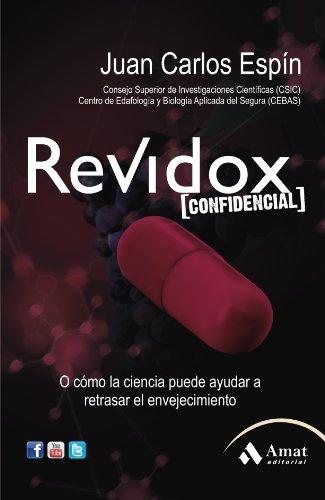 REVIDOX: O COMO LA CIENCIA PUEDE AYUDAR A RETRASAR EL ENVEJECIMIENTO (Salud Y Bienestar (amat)) (Spanish Edition)
