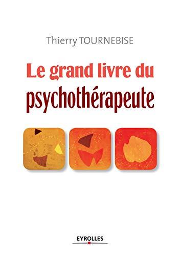 Le grand livre du psychothérapeute (Les grands livres)