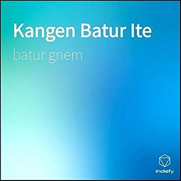 Kangen Batur Ite