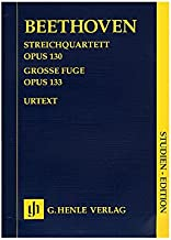 Beethoven: String Quartet in B-flat Major, Op. 130 and Große Fugue, Op. 133 (Study Score)
