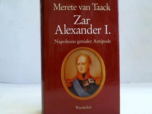 Zar Alexander I. : Napoleons genialer Antipode ; e. Biographie.