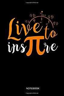 Live to insπre - Notebook: Live to Inspire Pi Symbol - Blank Dotted Pi Math Notebook / Journal. Funny Math Accessories & Novelty Pi Day and Math Gift ... Math Teacher, Students & Mathematicians.