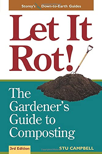 Let It Rot!: The Gardener's Guide to Composting...