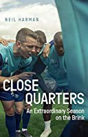 Close Quarters: An Extraordinary Season on the Brink and Behind the Scenes