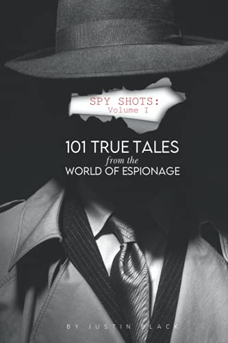 Compare Textbook Prices for Spy Shots: Volume One: 101 True Tales from the World of Espionage  ISBN 9798549885851 by Black, Justin