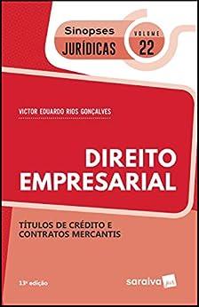 Coleção Sinopses Jurídicas -Direito Empresarial - Títulos de Crédito e Contratos Mercantins - v. 22