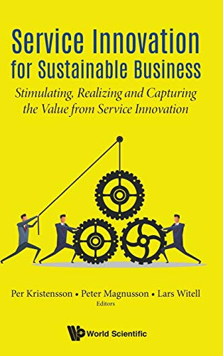 Service Innovation for Sustainable Business: Stimulating, Realizing and Capturing the Value from Service Innovationの詳細を見る