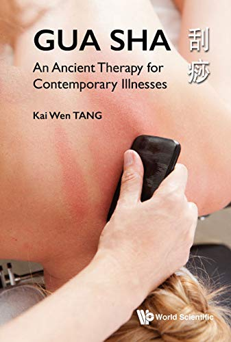 Gua Sha: An Ancient Therapy For Contemporary Illnesses (Engl