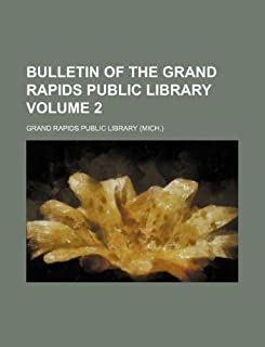 Bulletin of the Grand Rapids Public Library Volume 2