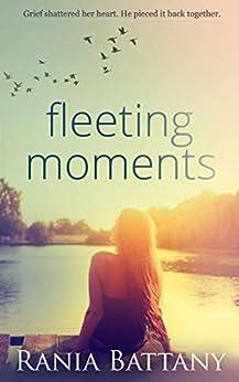 Fleeting Moments by [Rania Battany]