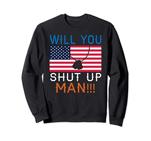 Will You Shut Up Man Biden 2020 - Sudadera con diseño de bandera estadounidense