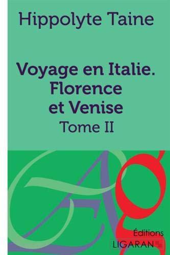 Voyage en Italie. Florence et Venise: Tome II