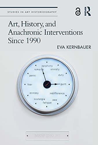 Art, History, and Anachronic Interventions Since 1990 (Studies in Art Historiography) (English Edition)