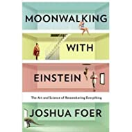 [( By Foer, Joshua( Author )Moonwalking with Einstein: The Art and Science of Remembering Everything Hardcover Mar- 03-2011 )]