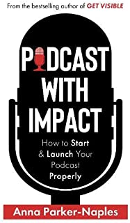 Podcast With Impact: How to start & launch your podcast properly