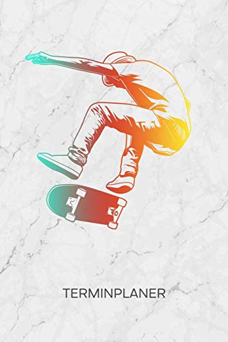 TERMINPLANER: Skateboard Liebhaber Kalender Skater Geschenkidee Terminkalender - Skateboardfahrer Wochenplaner Skater Tricks Wochenplanung Rollbrett Taschenkalender Skating To-Do Liste Termine