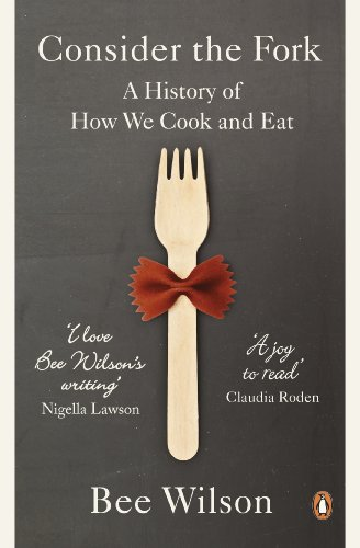 Consider the Fork: A History of How We Cook and Eat (English Edition)