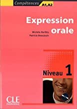 Expression Orale, Niveau 1: Competences A1, A2 [With CD (Audio)] (French Edition)
