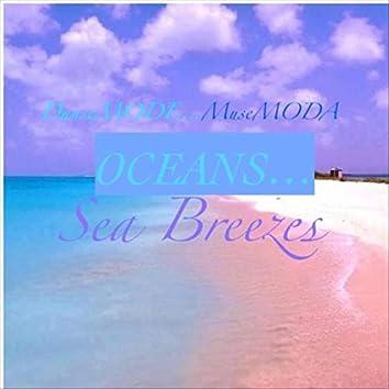 Oceans... Sea Breezes