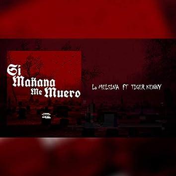 Si Mañana Me Muero (feat. La Melsina, TigerKenny, Jaudy Oficial)