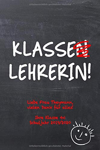 Klasse(n)lehrerin!: Personalisiertes liniertes Notizbuch als Geschenk / Abschiedsgeschenk für den Lehrer oder die Lehrerin, 100 Seiten, ca. A5, Geschenk für Frau Theymann