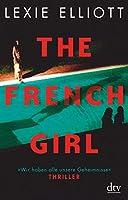 The French Girl: Thriller: Wie gut kennst du deine Freunde wirklich?