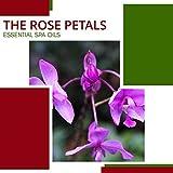 The Rose Petals - Essential Spa Oils