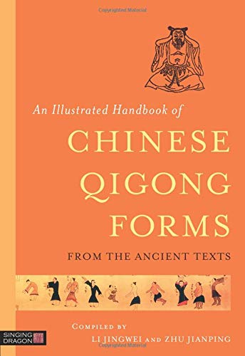 An Illustrated Handbook of Chinese Qigong Forms from the Ancient Texts