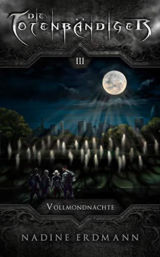 Die Totenbändiger - Band 3: Vollmondnächte