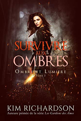 Survivre aux Ombres (Ombre et Lumière t. 2) (French Edition)