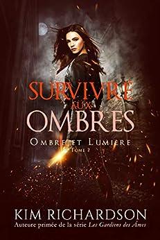 Survivre aux Ombres (Ombre et Lumière t. 2) par [Kim Richardson, Joëlle Da Cunha, Valentin Translation]