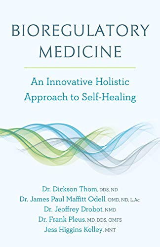 Compare Textbook Prices for Bioregulatory Medicine: An Innovative Holistic Approach to Self-Healing  ISBN 9781603588218 by Thom, Dr. Dickson,Odell, Dr. James Paul Maffitt,Drobot, Dr. Jeoffrey,Pleus, Dr. Frank,Kelley MNT, Jess Higgins